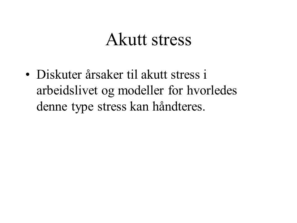 Hva er akutt stress.