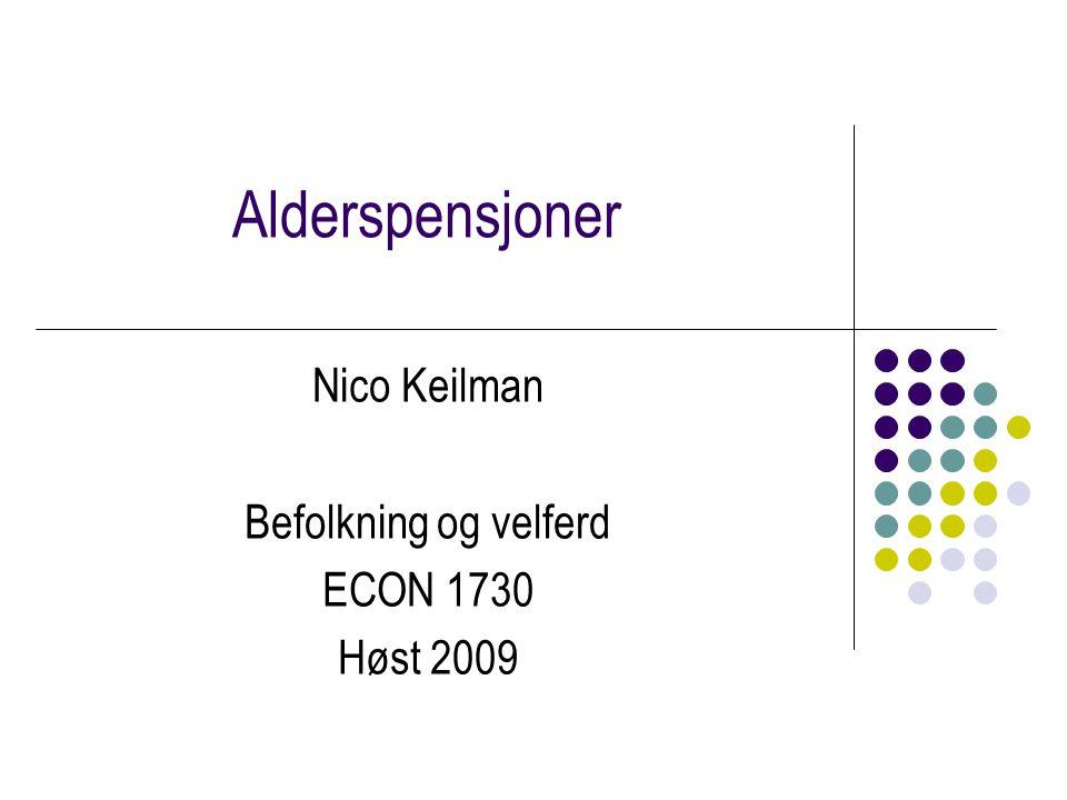 Alderspensjoner Nico Keilman Befolkning og velferd ECON 1730 Høst 2009