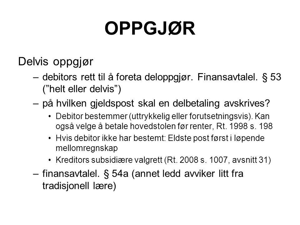 """OPPGJØR Delvis oppgjør –debitors rett til å foreta deloppgjør. Finansavtalel. § 53 (""""helt eller delvis"""") –på hvilken gjeldspost skal en delbetaling av"""