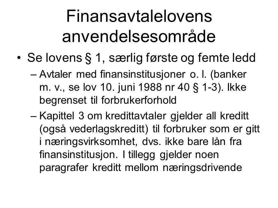 Finansavtalelovens fravikelighet Se lovens § 2.
