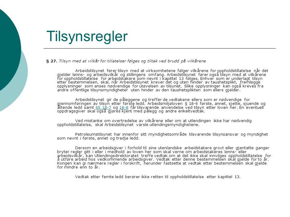 Tilsynsregler § 27. Tilsyn med at vilkår for tillatelser følges og tiltak ved brudd på vilkårene Arbeidstilsynet fører tilsyn med at virksomhetene føl
