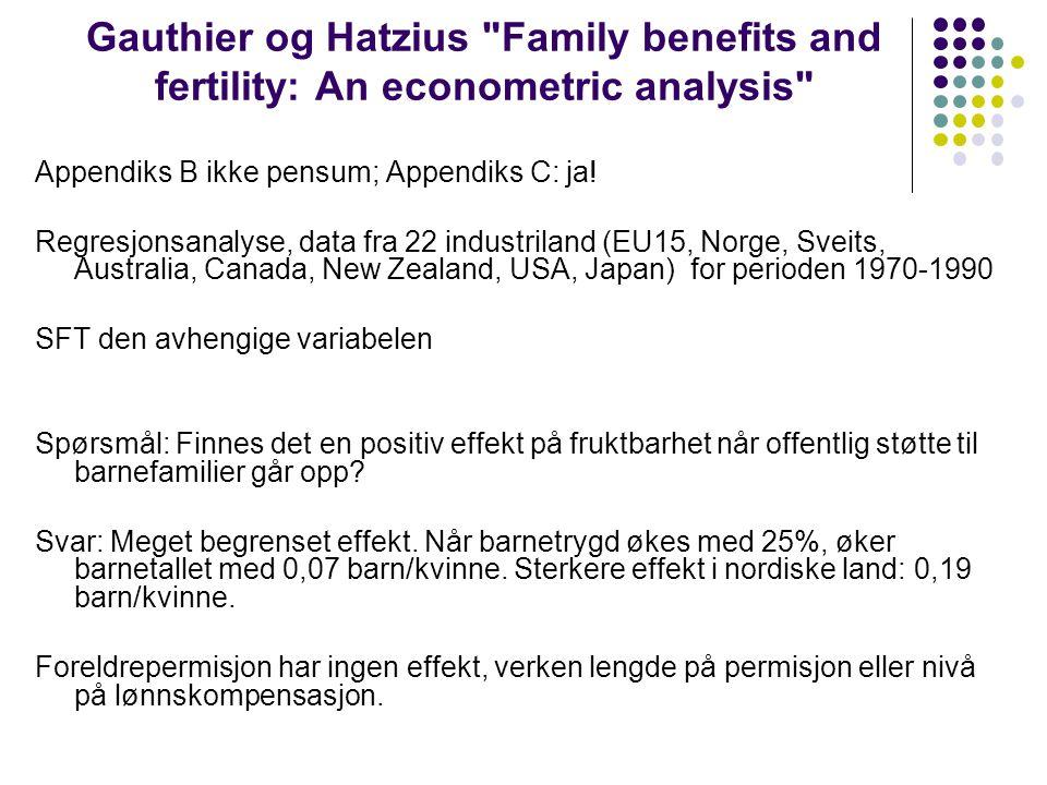 Gauthier og Hatzius Family benefits and fertility: An econometric analysis Appendiks B ikke pensum; Appendiks C: ja.