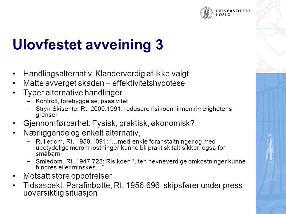 Ulovfestet avveining 3 Handlingsalternativ: Klanderverdig at ikke valgt Måtte avverget skaden – effektivitetshypotese Typer alternative handlinger –Ko