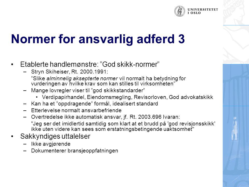 """Normer for ansvarlig adferd 3 Etablerte handlemønstre: """"God skikk-normer"""" –Stryn Skiheiser, Rt. 2000.1991: """"Slike alminnelig aksepterte normer vil nor"""