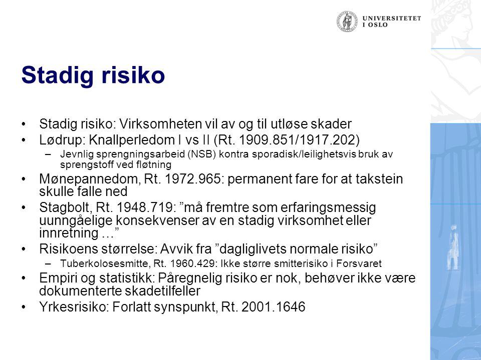 Stadig risiko Stadig risiko: Virksomheten vil av og til utløse skader Lødrup: Knallperledom I vs II (Rt. 1909.851/1917.202) –Jevnlig sprengningsarbeid