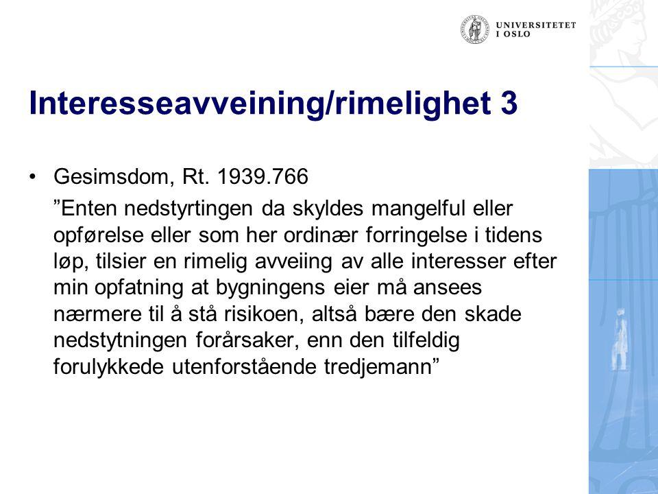 """Interesseavveining/rimelighet 3 Gesimsdom, Rt. 1939.766 """"Enten nedstyrtingen da skyldes mangelful eller opførelse eller som her ordinær forringelse i"""