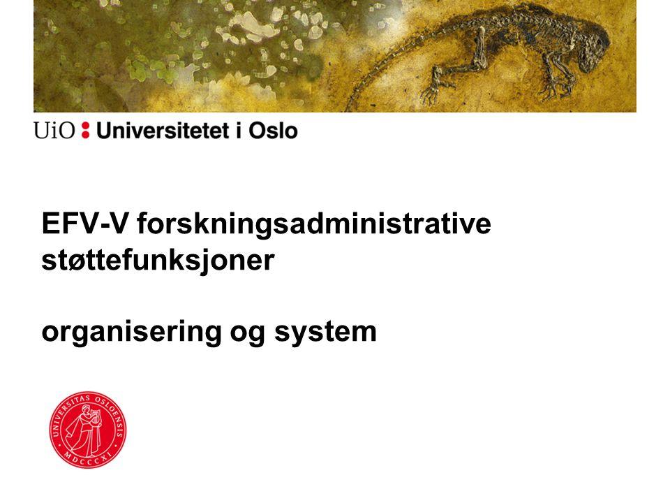 EFV-V forskningsadministrative støttefunksjoner organisering og system
