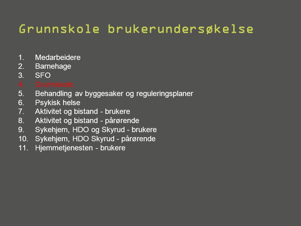 Grunnskole brukerundersøkelse 1. Medarbeidere 2. Barnehage 3.