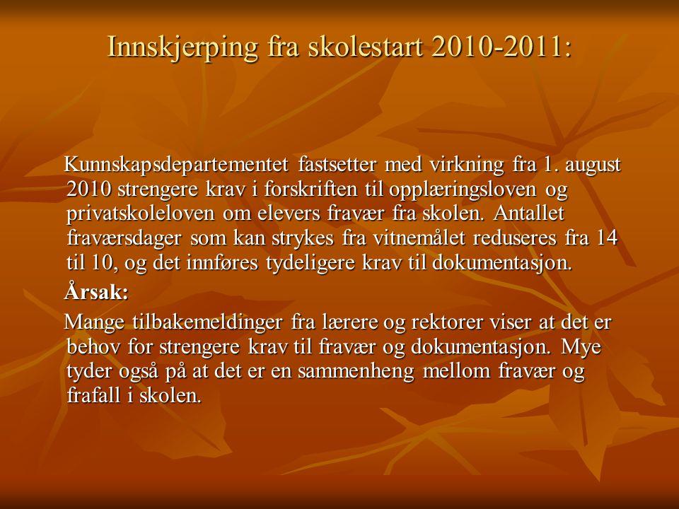 Innskjerping fra skolestart 2010-2011: Kunnskapsdepartementet fastsetter med virkning fra 1.