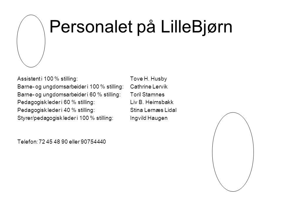 Personalet på LilleBjørn Assistent i 100 % stilling:Tove H. Husby Barne- og ungdomsarbeider i 100 % stilling:Cathrine Lervik Barne- og ungdomsarbeider