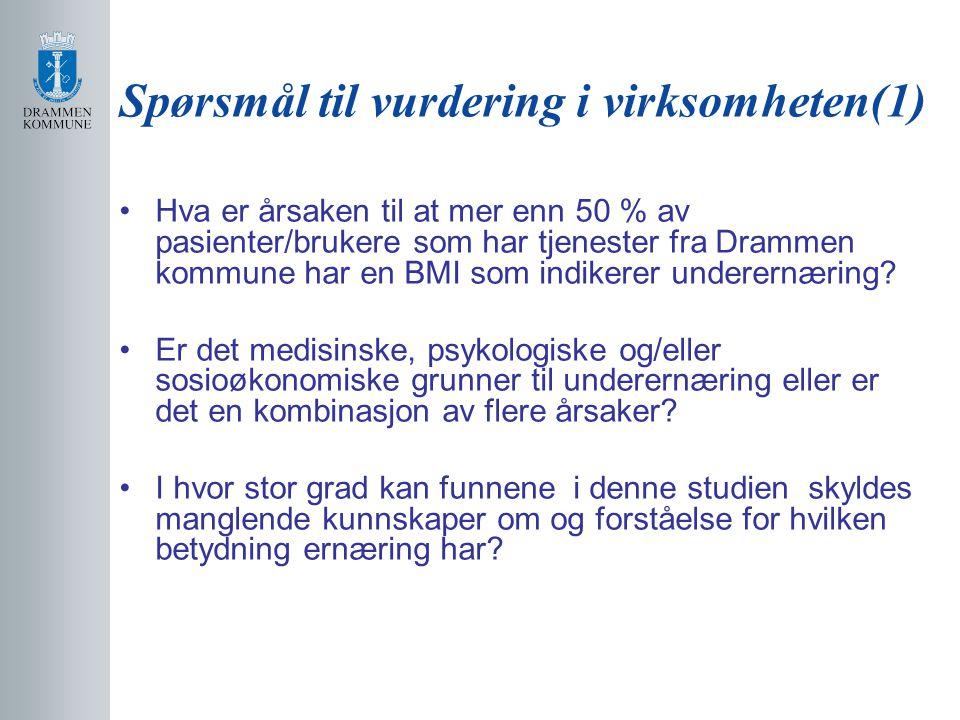 Spørsmål til vurdering i virksomheten(1) Hva er årsaken til at mer enn 50 % av pasienter/brukere som har tjenester fra Drammen kommune har en BMI som