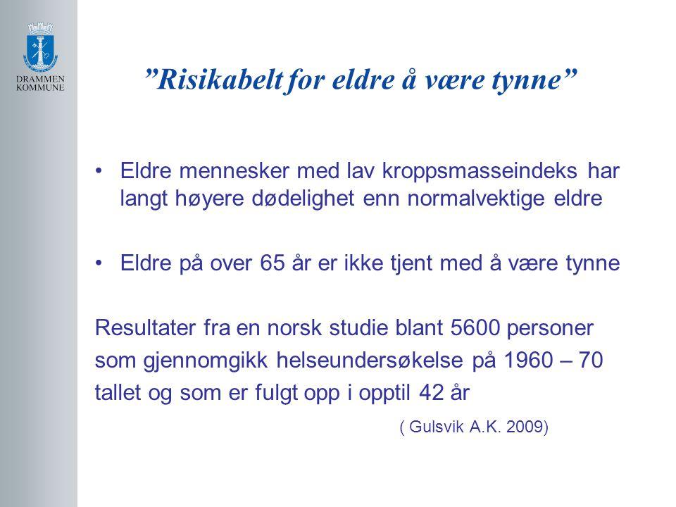 """""""Risikabelt for eldre å være tynne"""" Eldre mennesker med lav kroppsmasseindeks har langt høyere dødelighet enn normalvektige eldre Eldre på over 65 år"""