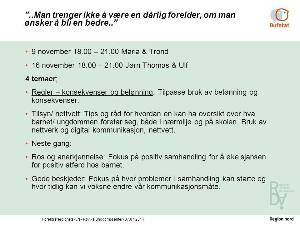 """Foreldreferdighetskurs - Røvika ungdomssenter / 07.07.2014 """"..Man trenger ikke å være en dårlig forelder, om man ønsker å bli en bedre.."""" 9 november 1"""