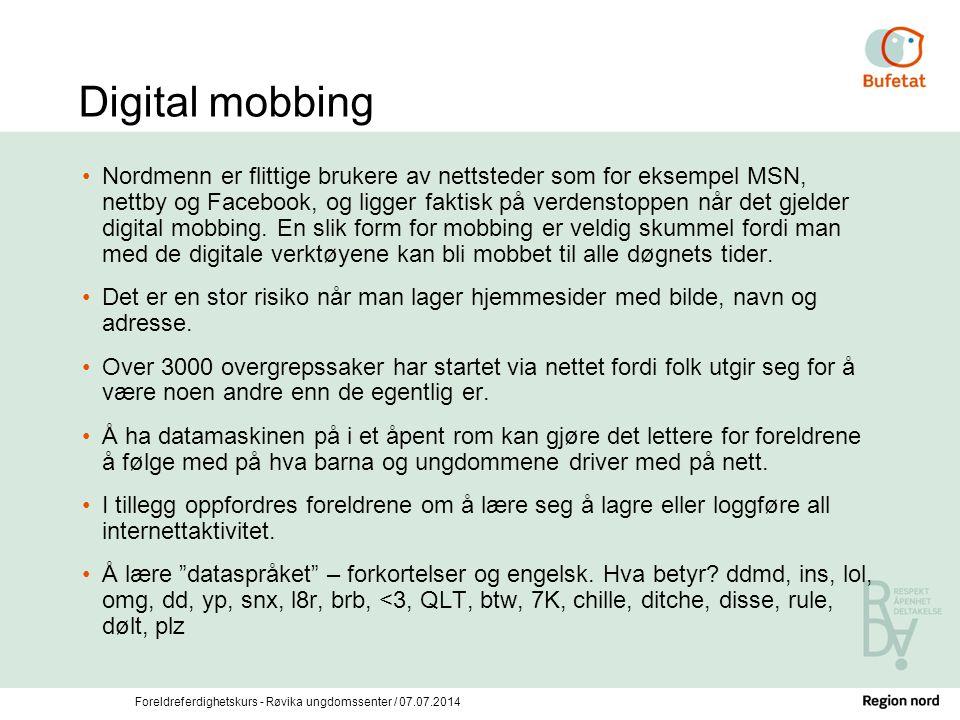 Digital mobbing Nordmenn er flittige brukere av nettsteder som for eksempel MSN, nettby og Facebook, og ligger faktisk på verdenstoppen når det gjelde