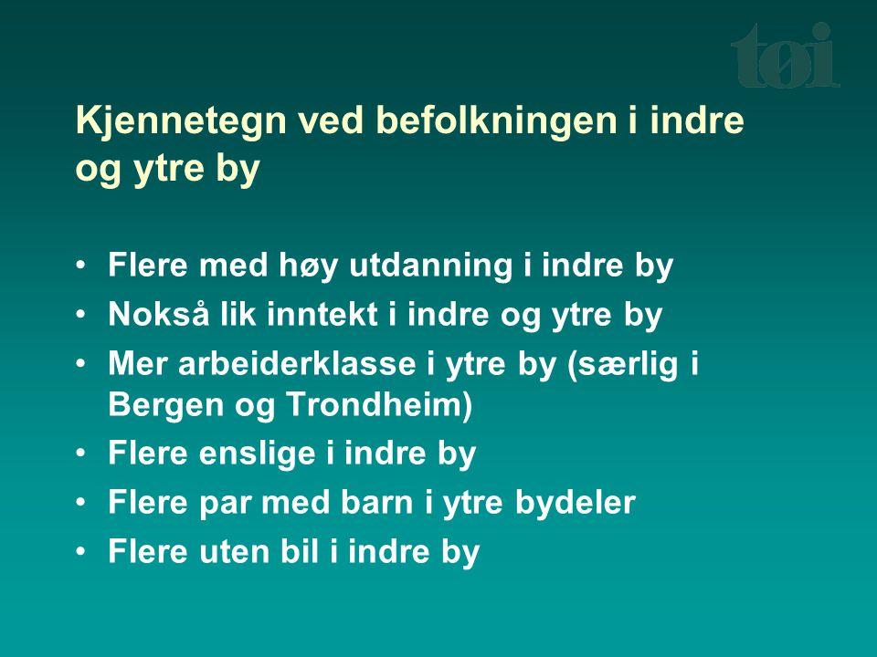Kjennetegn ved befolkningen i indre og ytre by Flere med høy utdanning i indre by Nokså lik inntekt i indre og ytre by Mer arbeiderklasse i ytre by (s