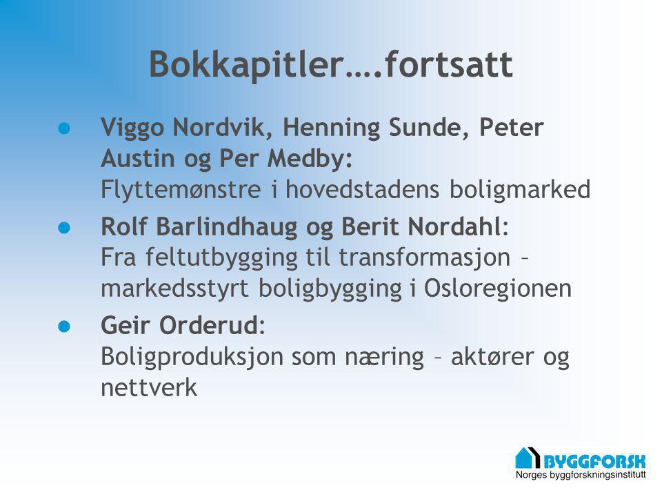 Bokkapitler….fortsatt Viggo Nordvik, Henning Sunde, Peter Austin og Per Medby: Flyttemønstre i hovedstadens boligmarked Rolf Barlindhaug og Berit Nord