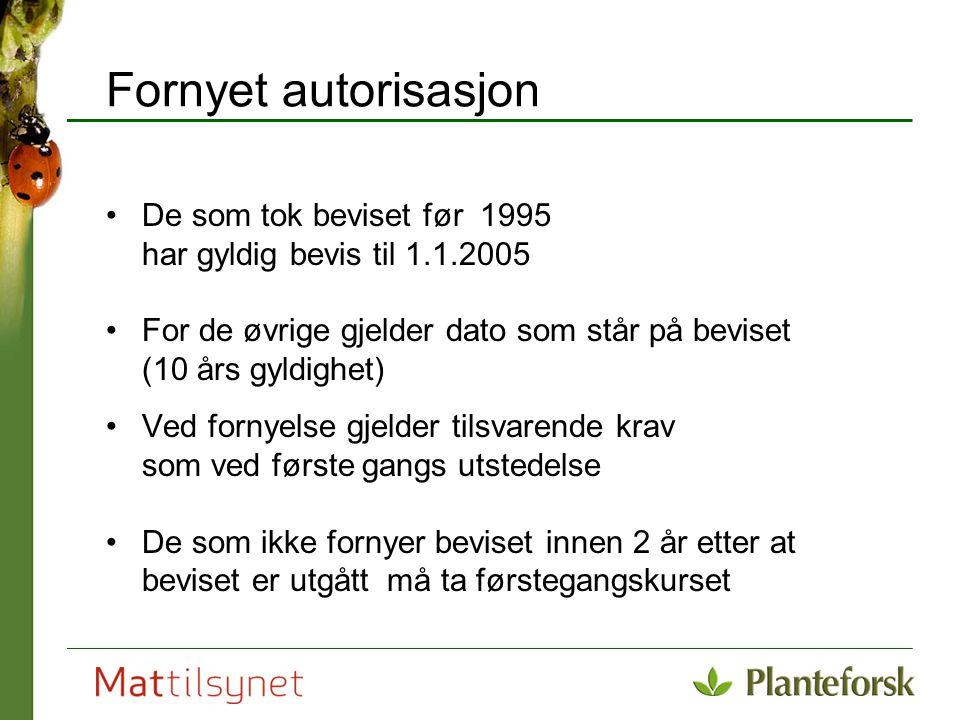 Fornyet autorisasjon De som tok beviset før 1995 har gyldig bevis til 1.1.2005 For de øvrige gjelder dato som står på beviset (10 års gyldighet) Ved f