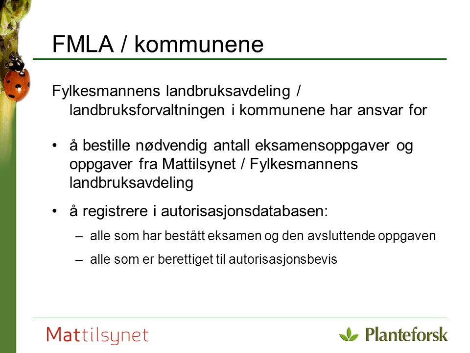 FMLA / kommunene Fylkesmannens landbruksavdeling / landbruksforvaltningen i kommunene har ansvar for å bestille nødvendig antall eksamensoppgaver og o