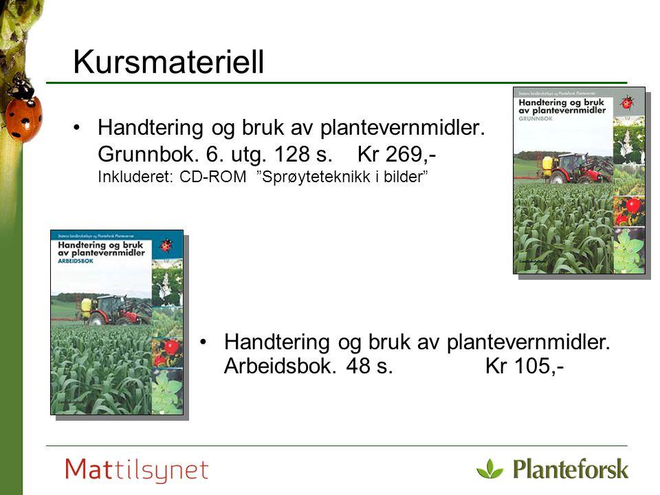 """Kursmateriell Handtering og bruk av plantevernmidler. Grunnbok. 6. utg. 128 s. Kr 269,- Inkluderet: CD-ROM """"Sprøyteteknikk i bilder"""" Handtering og bru"""