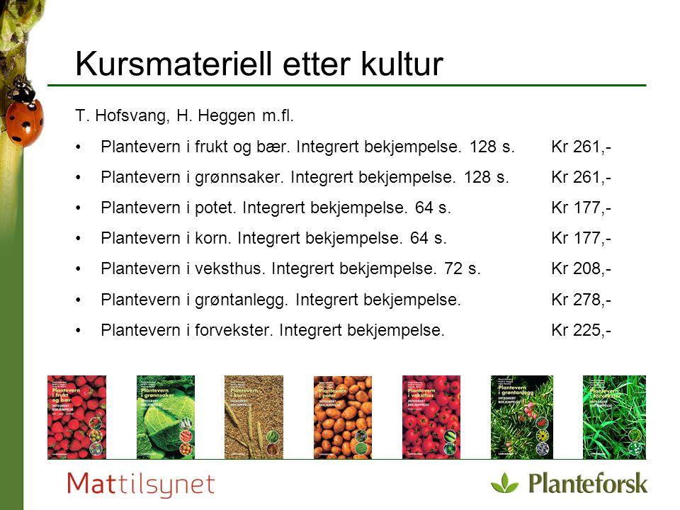 Kursmateriell etter kultur T. Hofsvang, H. Heggen m.fl. Plantevern i frukt og bær. Integrert bekjempelse. 128 s.Kr 261,- Plantevern i grønnsaker. Inte
