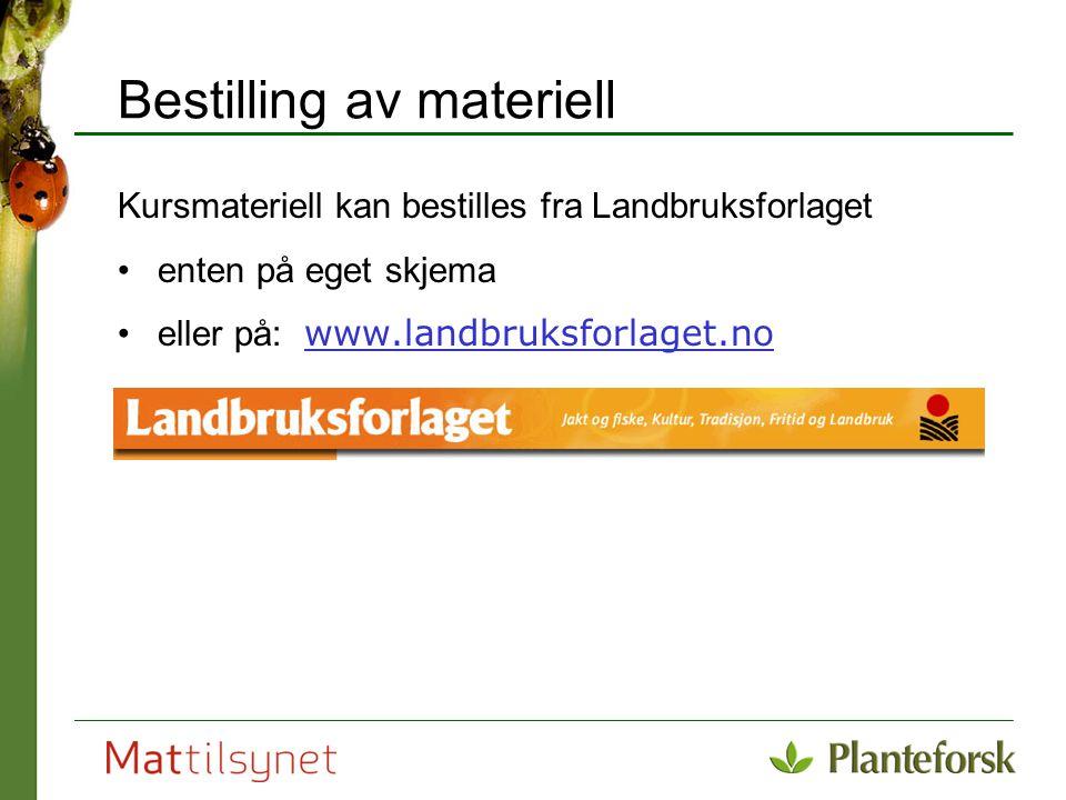 Bestilling av materiell Kursmateriell kan bestilles fra Landbruksforlaget enten på eget skjema eller på: www.landbruksforlaget.no