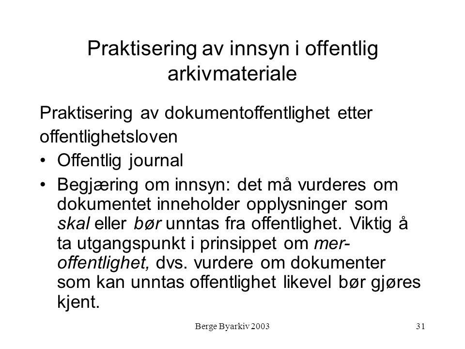 Berge Byarkiv 200331 Praktisering av innsyn i offentlig arkivmateriale Praktisering av dokumentoffentlighet etter offentlighetsloven Offentlig journal