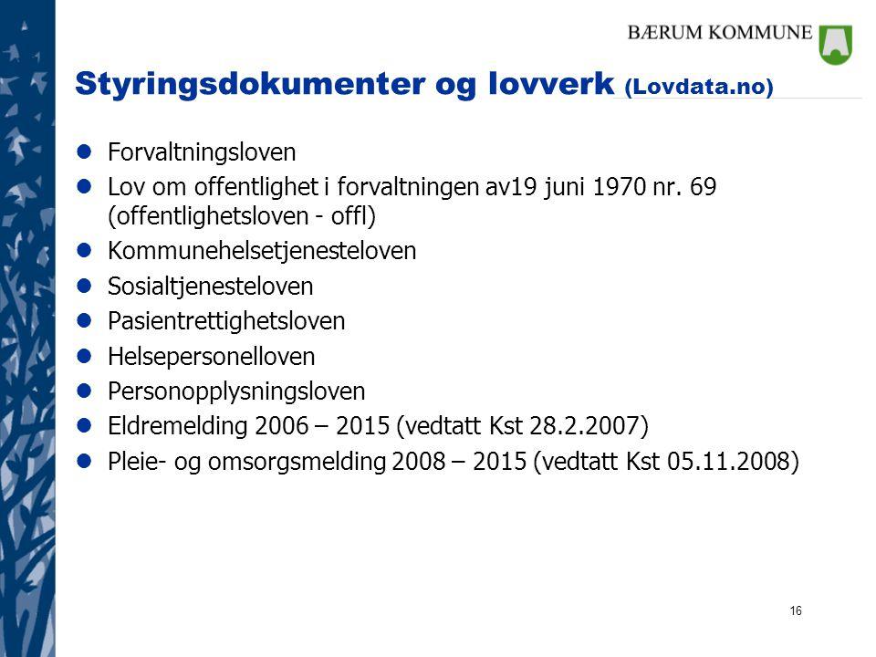 16 Styringsdokumenter og lovverk (Lovdata.no) lForvaltningsloven lLov om offentlighet i forvaltningen av19 juni 1970 nr. 69 (offentlighetsloven - offl