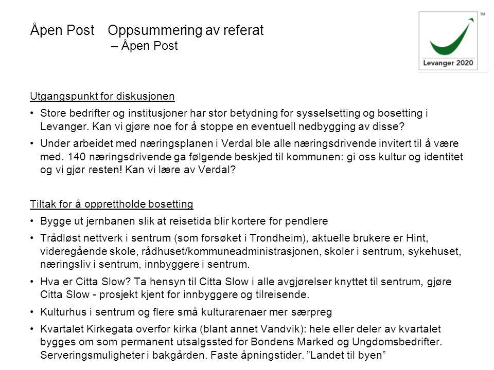 Åpen PostOppsummering av referat – Åpen Post Utgangspunkt for diskusjonen Store bedrifter og institusjoner har stor betydning for sysselsetting og bosetting i Levanger.