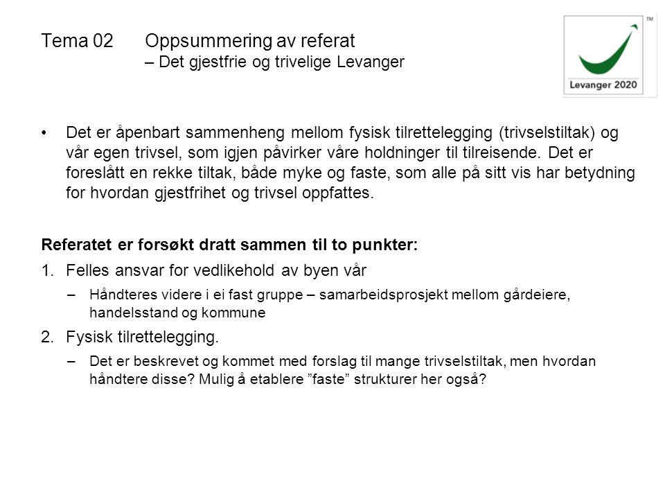 Tema 11Oppsummering av referat – Kirkegata og Håkongata Kirkegata: Kirkegata er (på mellomlang sikt) hovedtrafikkåra i Levanger for biltrafikk.
