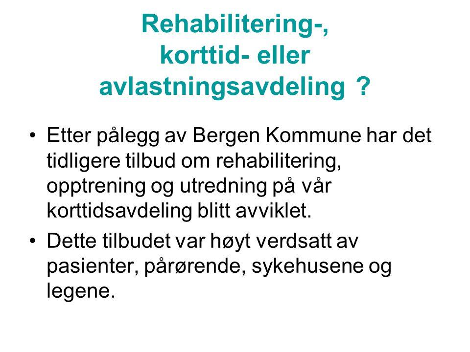 Rehabilitering-, korttid- eller avlastningsavdeling .