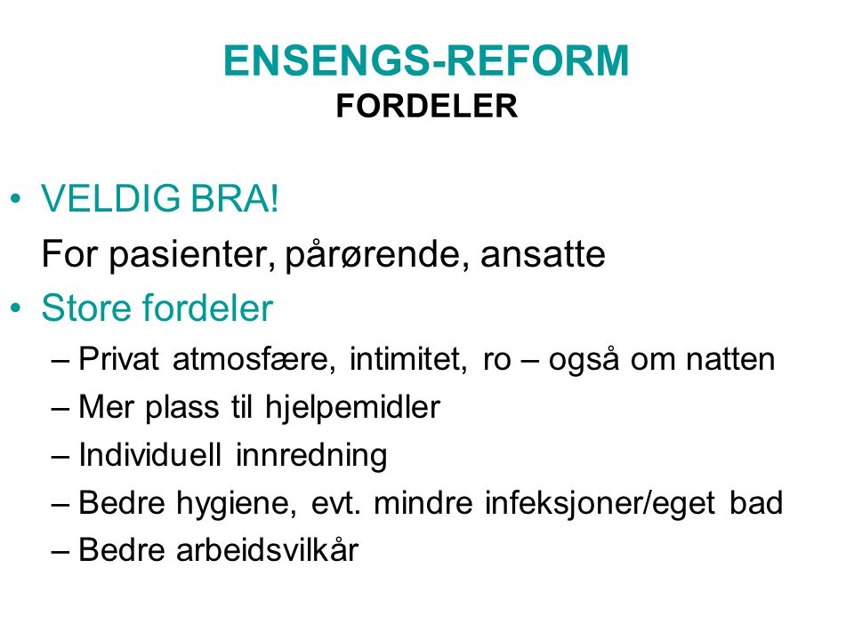 ENSENGS-REFORM FORDELER VELDIG BRA.