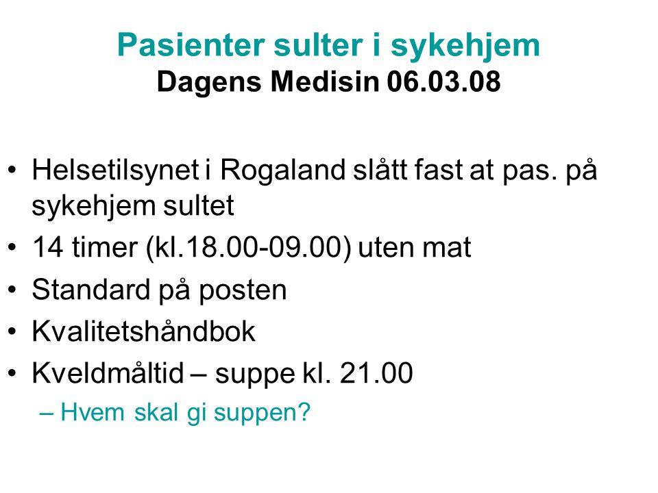 Pasienter sulter i sykehjem Dagens Medisin 06.03.08 Helsetilsynet i Rogaland slått fast at pas.