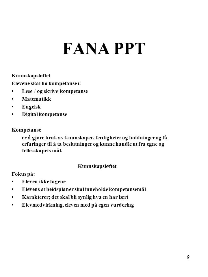 20 FANA PPT – Aktivitetsplan 2009/2010 Satsingsområder 2009-2010Hva skal til?Hvordan.
