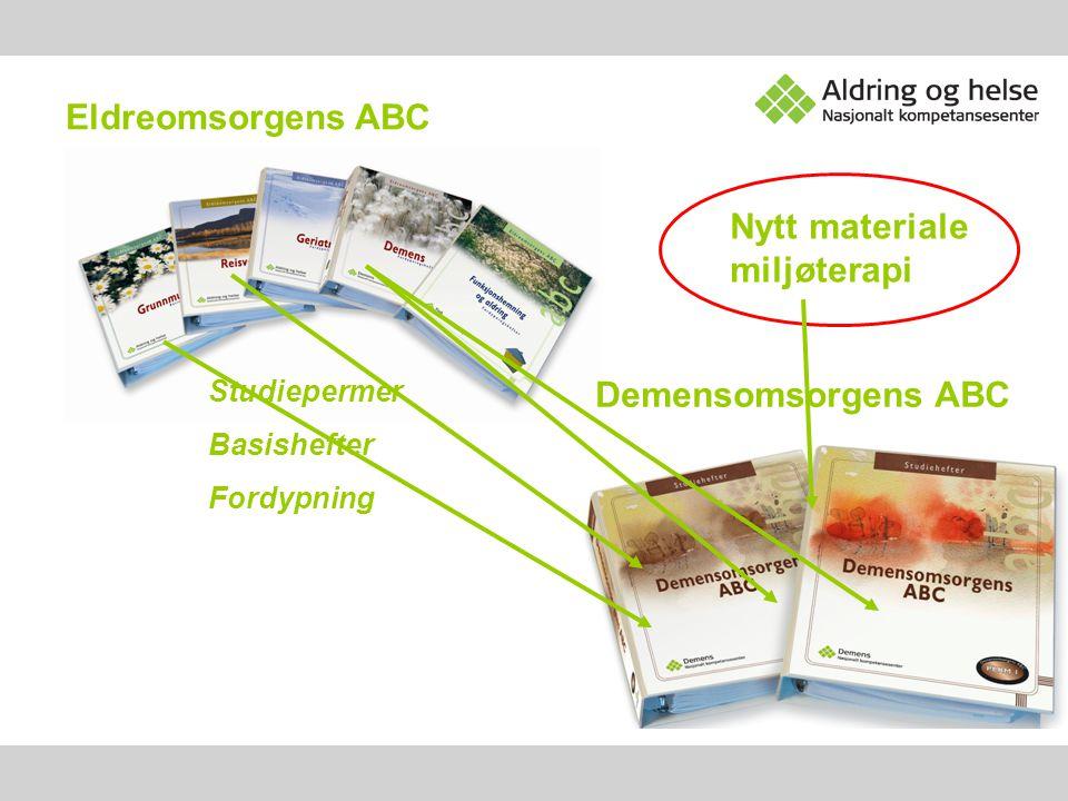 Eldreomsorgens ABC Studiepermer Basishefter Fordypning Demensomsorgens ABC Nytt materiale miljøterapi