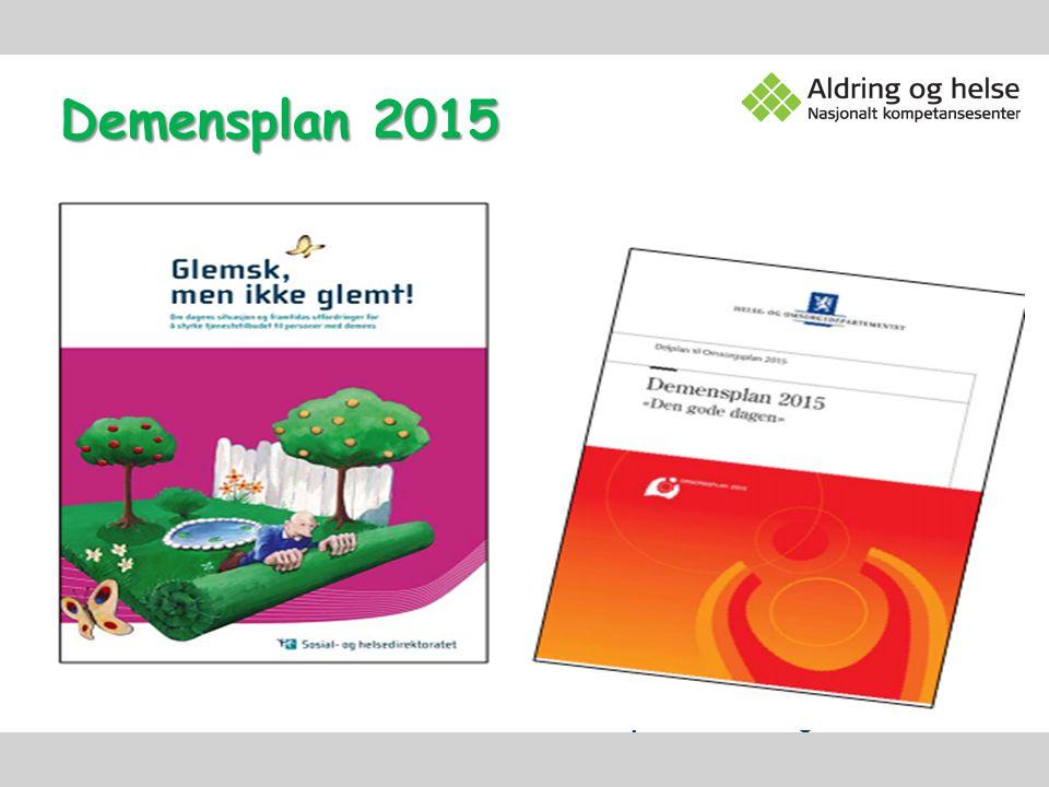 Sentralt i alle dokumentene er kompetanseheving Demensplan 2015