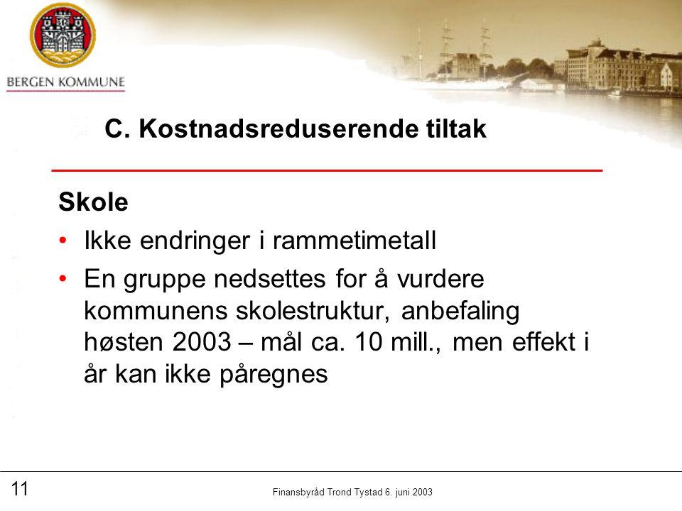 11 Finansbyråd Trond Tystad 6. juni 2003 C.