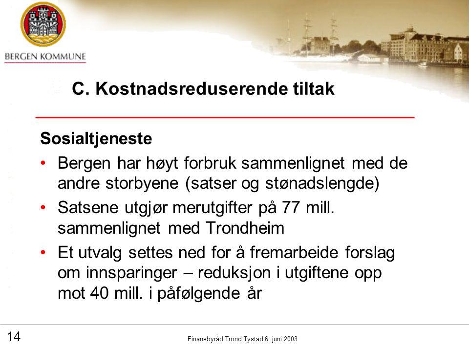 14 Finansbyråd Trond Tystad 6. juni 2003 C.