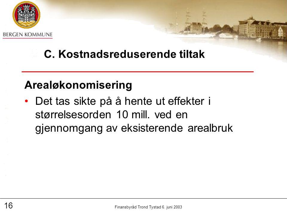 16 Finansbyråd Trond Tystad 6. juni 2003 C.