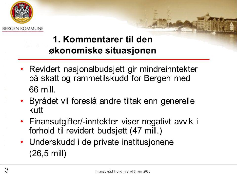 3 Finansbyråd Trond Tystad 6. juni 2003 1.