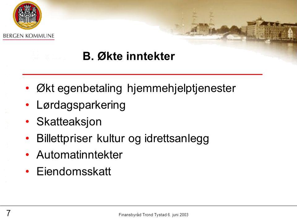 8 Finansbyråd Trond Tystad 6.juni 2003 B.