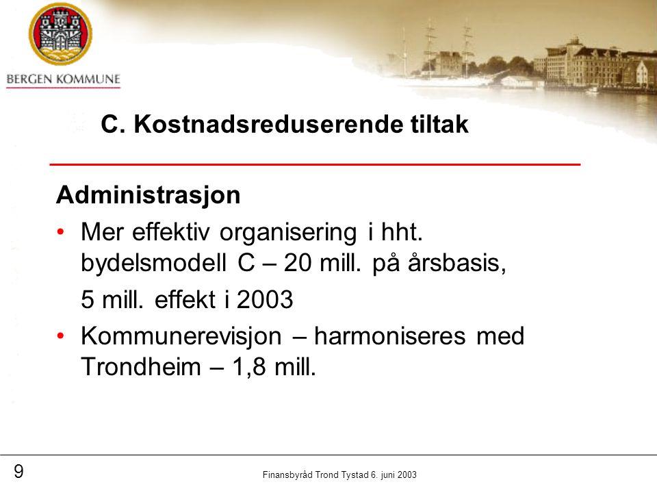 9 Finansbyråd Trond Tystad 6. juni 2003 C.