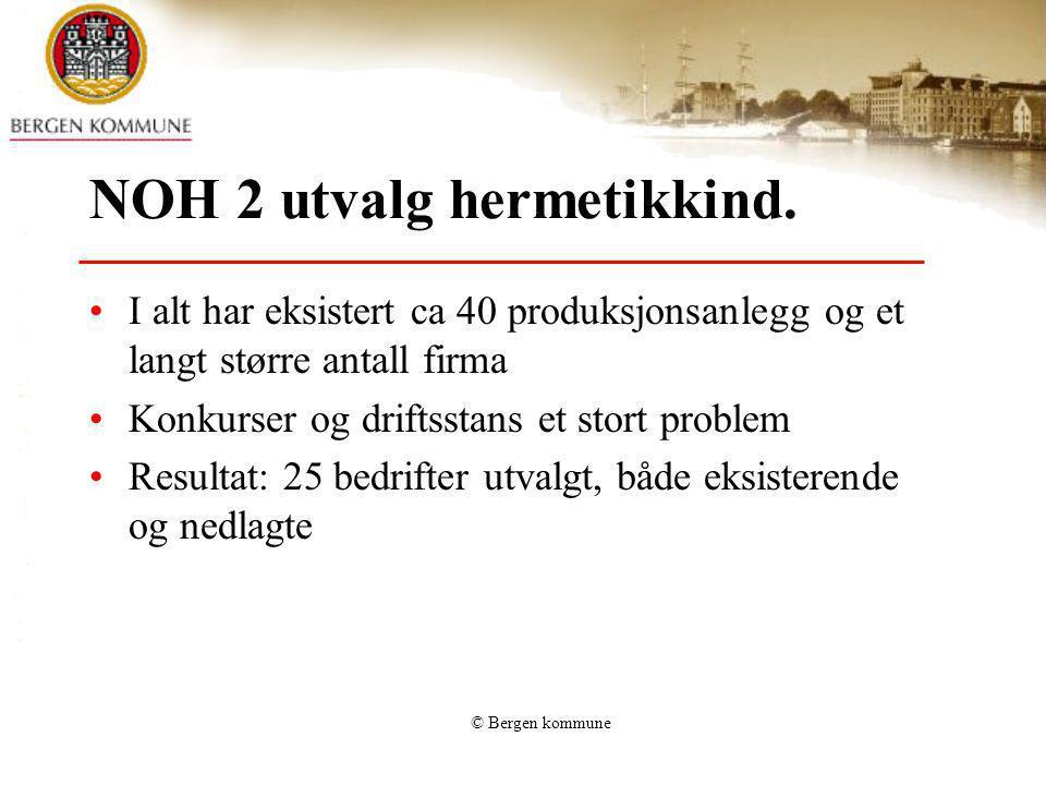 © Bergen kommune NOH 2 utvalg hermetikkind. I alt har eksistert ca 40 produksjonsanlegg og et langt større antall firma Konkurser og driftsstans et st
