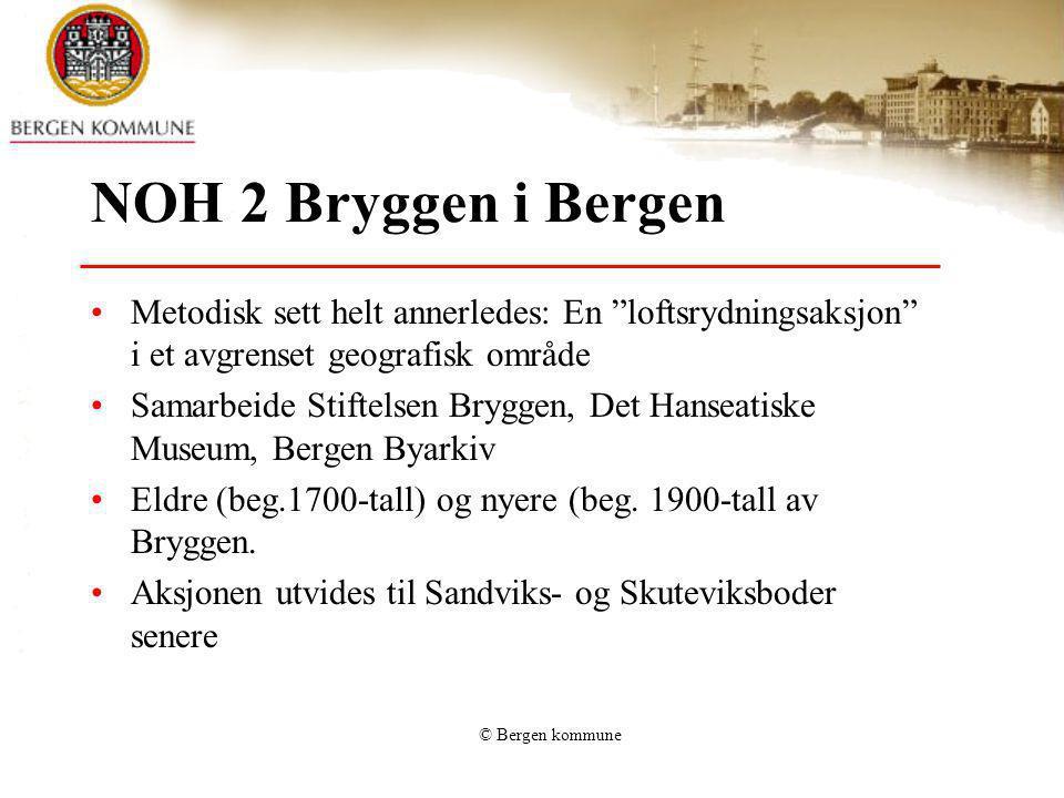 """© Bergen kommune NOH 2 Bryggen i Bergen Metodisk sett helt annerledes: En """"loftsrydningsaksjon"""" i et avgrenset geografisk område Samarbeide Stiftelsen"""