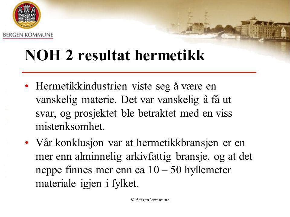 © Bergen kommune NOH 2 resultat hermetikk Hermetikkindustrien viste seg å være en vanskelig materie. Det var vanskelig å få ut svar, og prosjektet ble