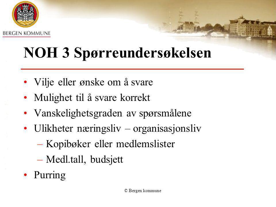 © Bergen kommune NOH 3 Spørreundersøkelsen Vilje eller ønske om å svare Mulighet til å svare korrekt Vanskelighetsgraden av spørsmålene Ulikheter næri