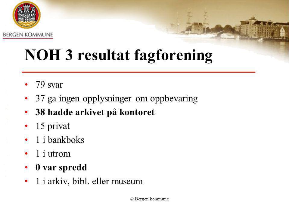 © Bergen kommune NOH 3 resultat fagforening 79 svar 37 ga ingen opplysninger om oppbevaring 38 hadde arkivet på kontoret 15 privat 1 i bankboks 1 i ut