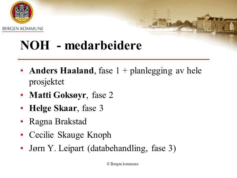© Bergen kommune NOH 1: Gjennomføring (1) 5.mai: 2927 spørreskjema utsendt 1.juni: 515 svar + 68 retur mottatt (18%) 1.juni: 1.
