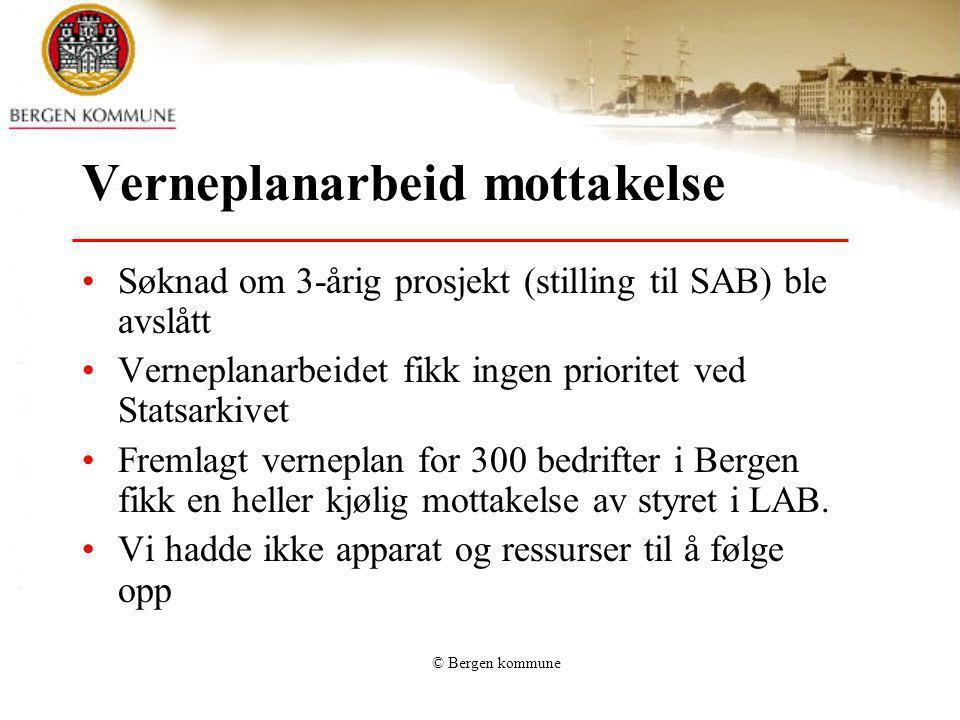 © Bergen kommune Verneplanarbeid mottakelse Søknad om 3-årig prosjekt (stilling til SAB) ble avslått Verneplanarbeidet fikk ingen prioritet ved Statsa