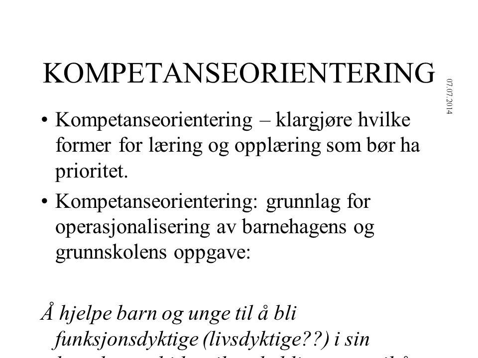 KOMPETANSEORIENTERING Kompetanseorientering – klargjøre hvilke former for læring og opplæring som bør ha prioritet. Kompetanseorientering: grunnlag fo