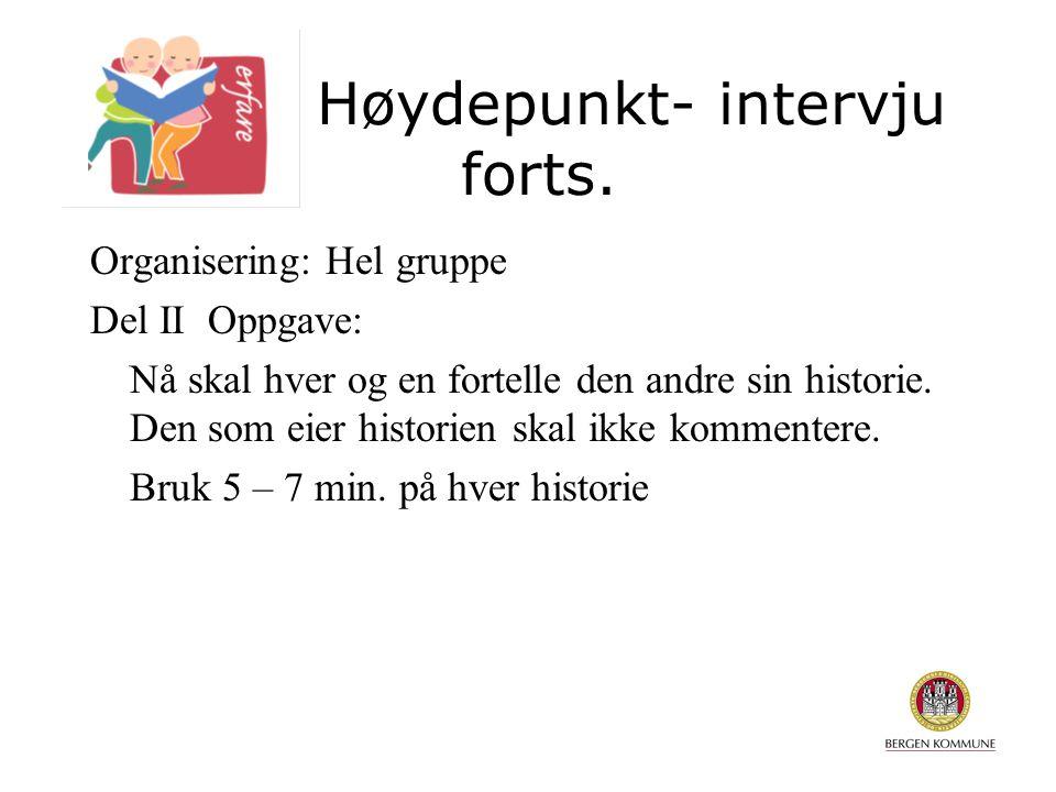 Høydepunkt- intervju forts.